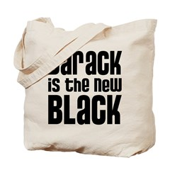 Barack is the New Black Tote Bag