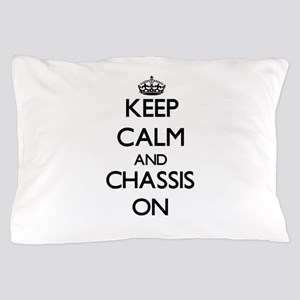 Keep Calm and Chassis ON Pillow Case