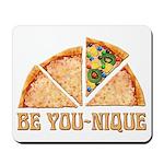BE YOU-NIQUE Mousepad
