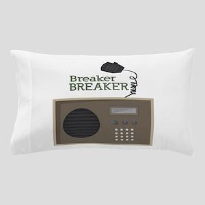 Breaker Breaker Pillow Case