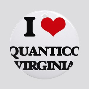 I love Quantico Virginia Ornament (Round)