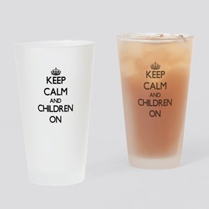 Keep Calm and Children ON Drinking Glass