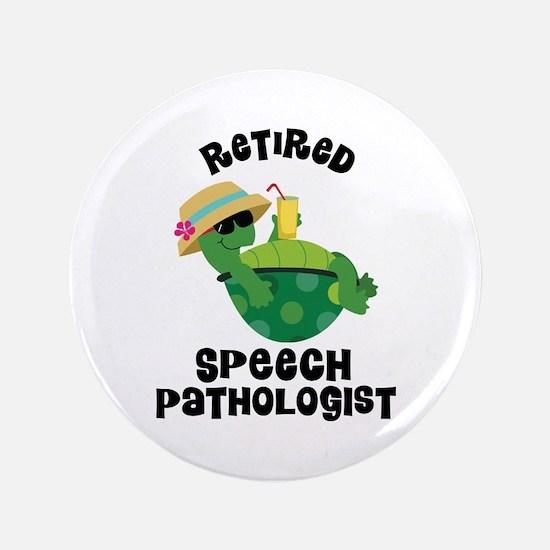 "Retired Speech Pathologist 3.5"" Button"