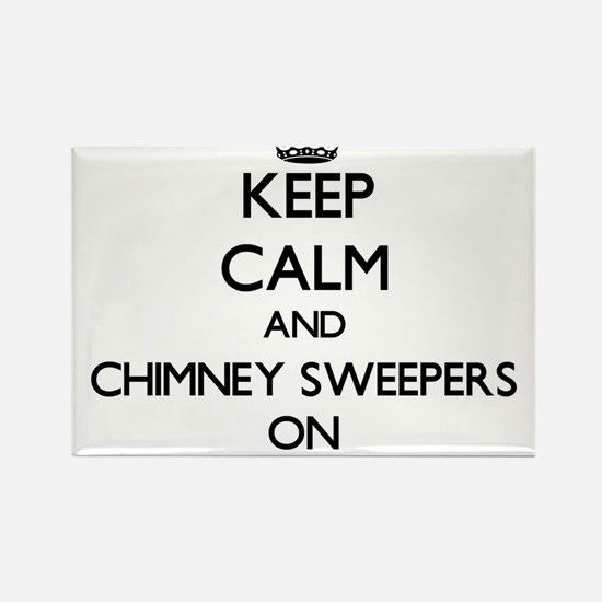 Keep Calm and Chimney Sweepers ON Magnets
