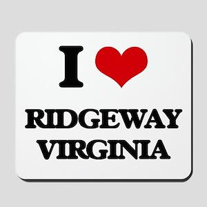 I love Ridgeway Virginia Mousepad