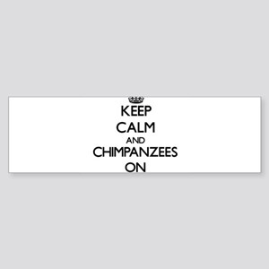 Keep Calm and Chimpanzees ON Bumper Sticker