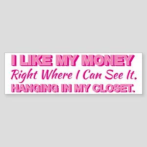 SATC: Money In My Closet Bumper Sticker
