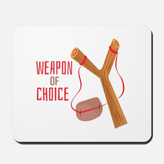 Weapon of Choice Mousepad