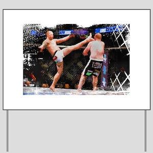 Mixed Martial Arts - A Kick to the Head Yard Sign