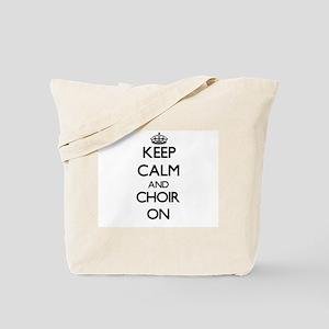 Keep Calm and Choir ON Tote Bag