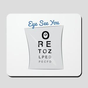 Eye See You Mousepad