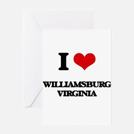 I love Williamsburg Virginia Greeting Cards