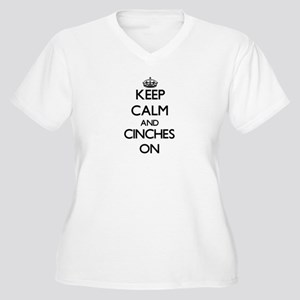 Keep Calm and Cinches ON Plus Size T-Shirt