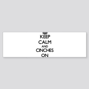 Keep Calm and Cinches ON Bumper Sticker