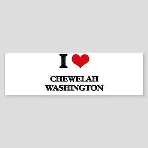 I love Chewelah Washington Bumper Sticker