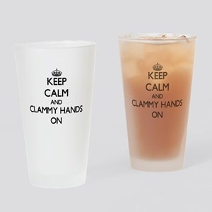 Keep Calm and Clammy Hands ON Drinking Glass