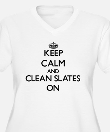Keep Calm and Clean Slates ON Plus Size T-Shirt