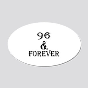96 And Forever Birthday Desi 20x12 Oval Wall Decal