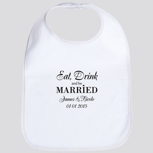 Eat drink and be married Bib