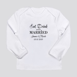 Eat drink and be married Long Sleeve T-Shirt
