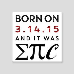Born on 3-14-15 Sticker