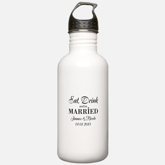 Eat drink and be married Water Bottle