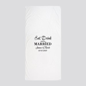 Eat drink and be married Beach Towel