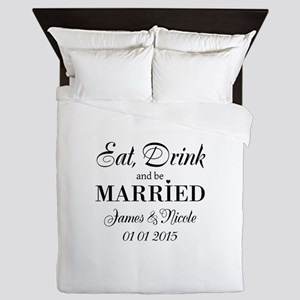 Eat drink and be married Queen Duvet