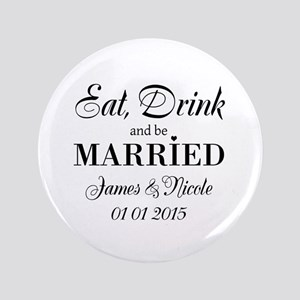 "Eat drink and be married 3.5"" Button"