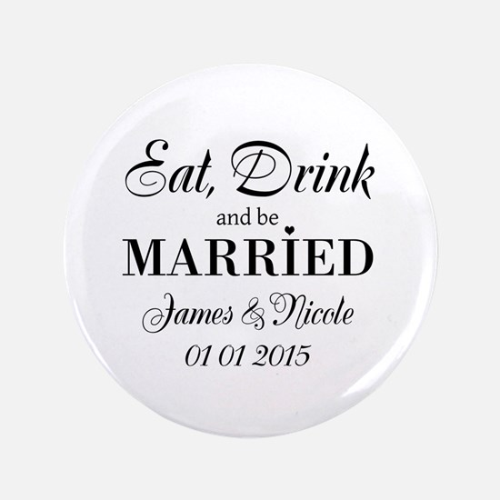 """Eat drink and be married 3.5"""" Button"""