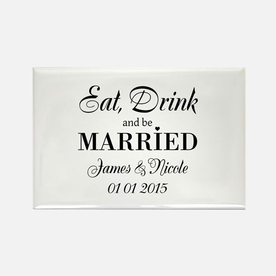 Eat drink and be married Magnets