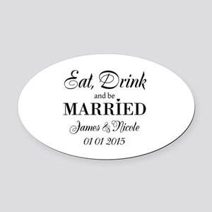 Eat drink and be married Oval Car Magnet