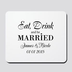 Eat drink and be married Mousepad