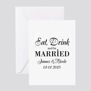 Eat drink and be married Greeting Cards