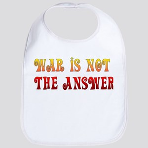 War Is Not The Answer Cotton Baby Bib