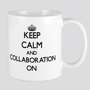 Keep Calm and Collaboration ON Mugs