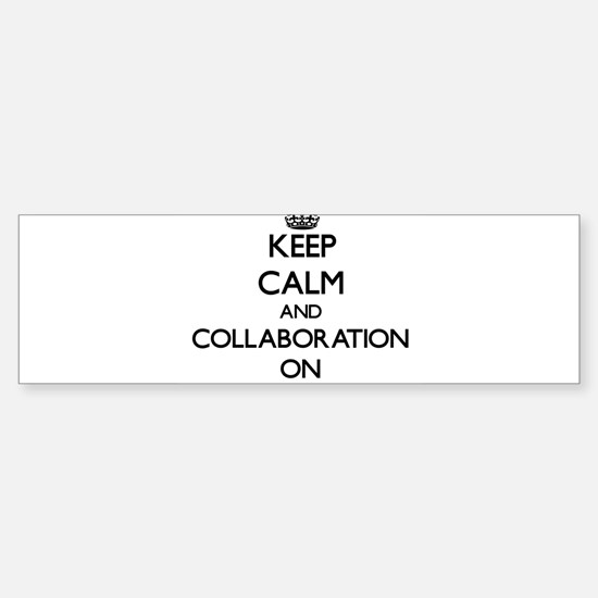 Keep Calm and Collaboration ON Bumper Bumper Bumper Sticker