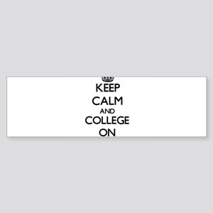 Keep Calm and College ON Bumper Sticker