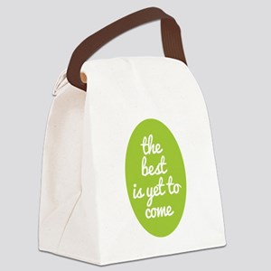 The best is yet to come. Canvas Lunch Bag