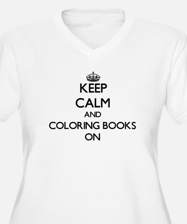 Keep Calm and Coloring Books ON Plus Size T-Shirt