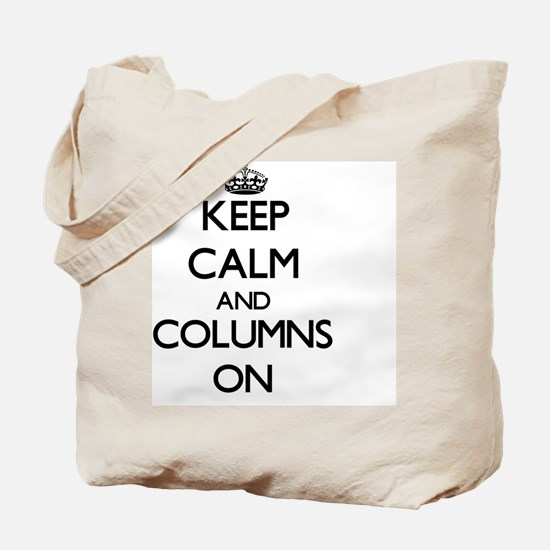 Keep Calm and Columns ON Tote Bag
