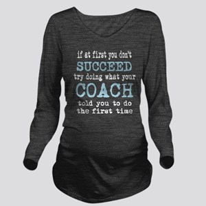 Do what your coach told you Long Sleeve Maternity