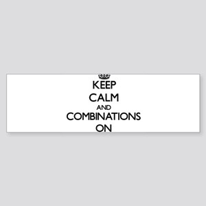 Keep Calm and Combinations ON Bumper Sticker