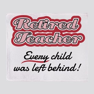 Retired Teacher - Every child was le Throw Blanket