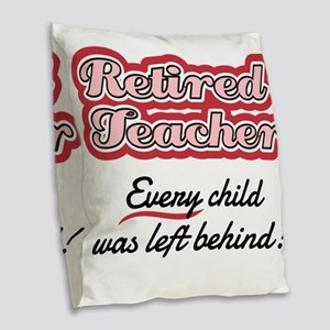 Retired Teacher - Every child Burlap Throw Pillow