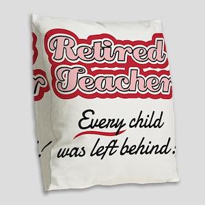 Retired Teacher - Every child Burlap Throw Pillow