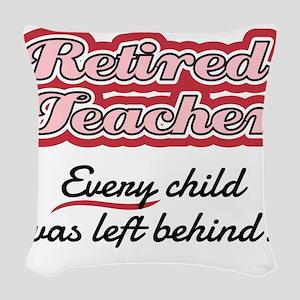 Retired Teacher - Every child Woven Throw Pillow