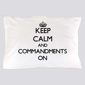 Keep Calm and Commandments ON Pillow Case