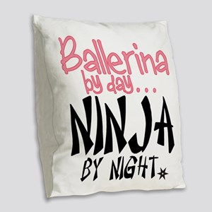 Ballerina By Day Ninja By Nigh Burlap Throw Pillow