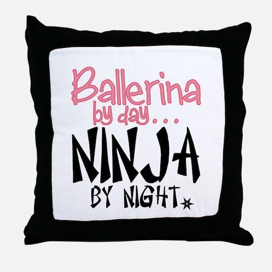 Ballerina By Day Ninja By Night Throw Pillow